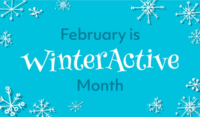 February is Winter Active Month