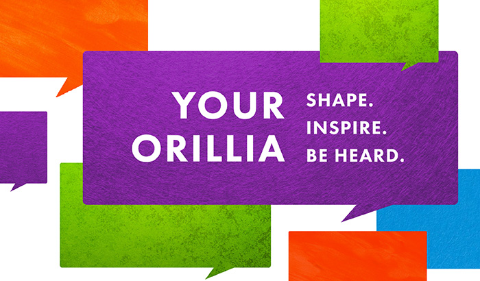 Your Orillia - Shape. Inspire. Be Heard.