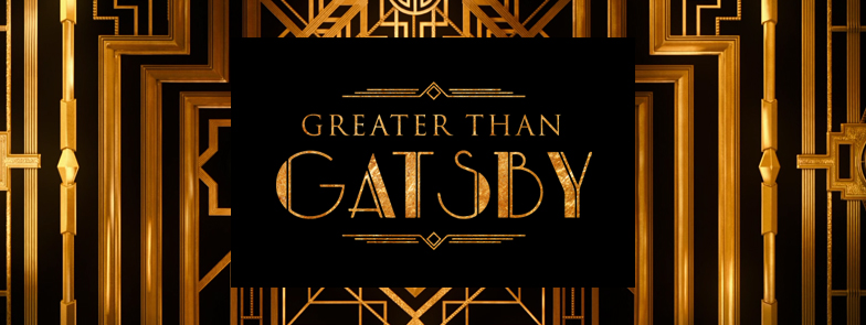 Greater Than Gatsby